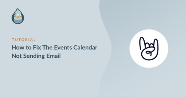 Fix The Events Calendar Not Sending Email