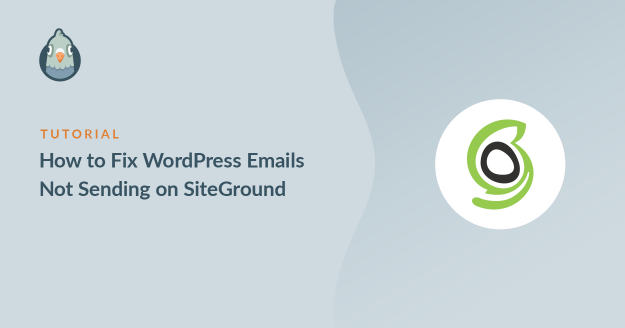 Emails From WordPress Not Sending on SiteGround