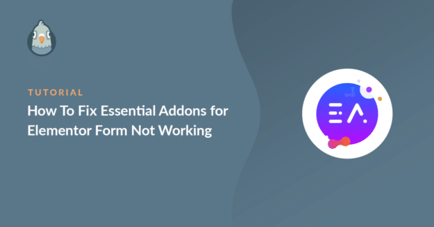 how to fix essential addons for elementor form not working