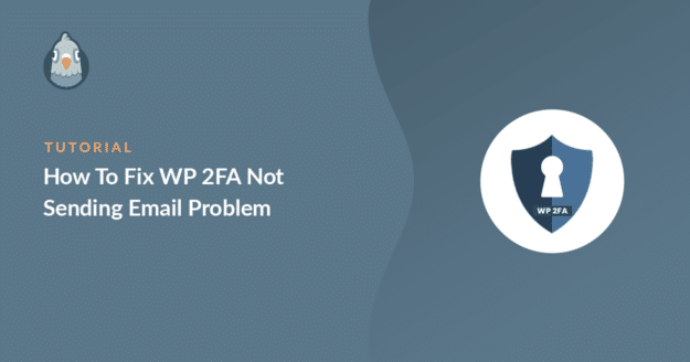 how to fix wp 2fa not sending email problem