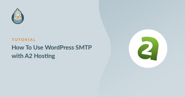 Use WordPress SMTP with A2 Hosting